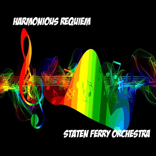 Harmonious Requiem by Staten Ferry Orchestra