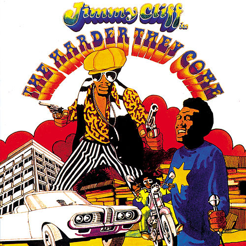 The Harder They Come (Original Motion Picture Soundtrack) by Jimmy Cliff
