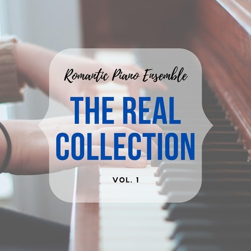 Romantic Piano Ensemble ( the Real Collection Vol 1 ) by Romantic Piano Ensemble