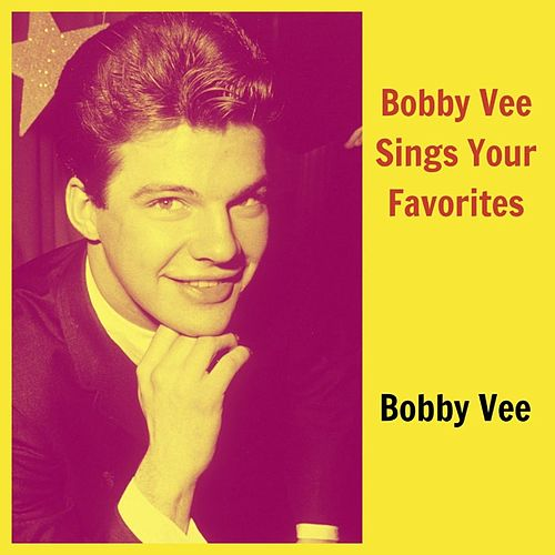 Bobby Vee Sings Your Favorites by Bobby Vee