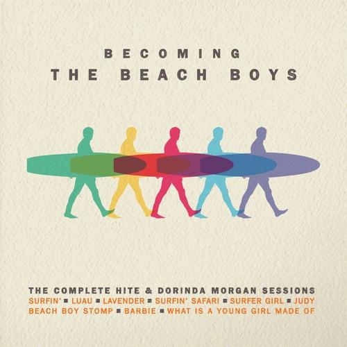 Becoming the Beach Boys: The Complete Hite & Dorinda Morgan Sessions de The Beach Boys