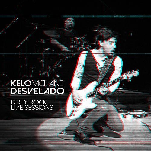 Desvelado (Dirty Rock Live Sessions) de Kelo Mckane