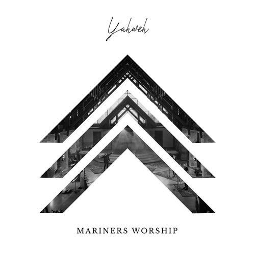 Yahweh by Mariners Worship