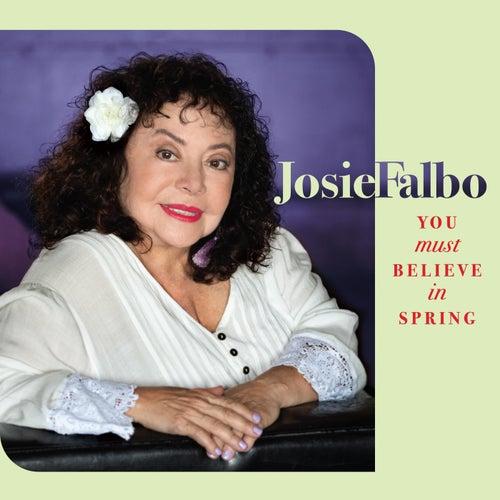 You Must Believe in Spring by Josie Falbo
