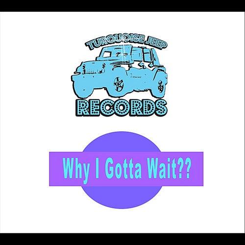 Why I Gotta Wait?? (feat. Yung Humma) de Flynt Flossy
