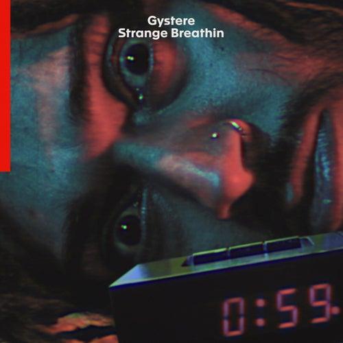 Strange Breathin' by Gystere