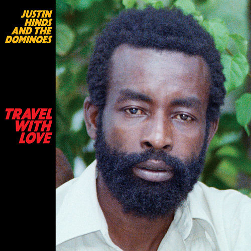 Travel with Love von Justin Hinds & The Dominoes