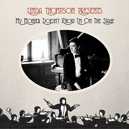 Linda Thompson Presents My Mother Doesn't Know I'm on the Stage de Linda Thompson