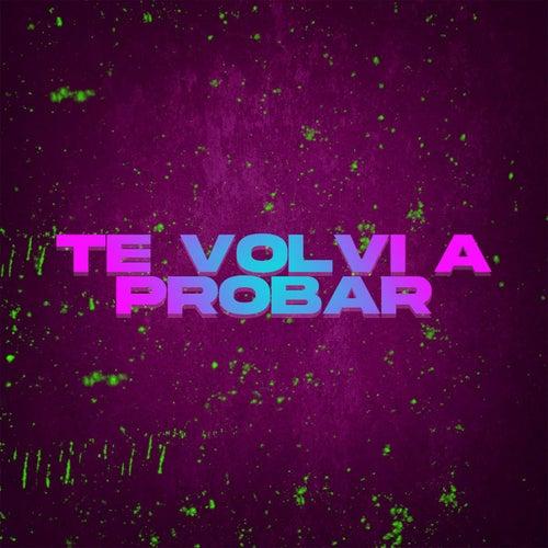 Te volvi a Probar (feat. Juani Pe & Elias Gomez) de Sebaa Maza