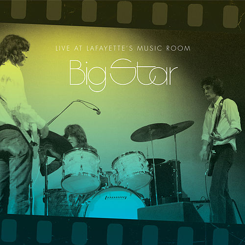 Live at Lafayette's Music Room by Big Star