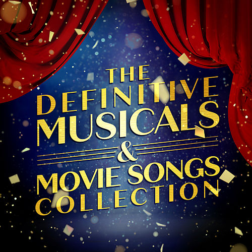 The Definitive Musicals & Movie Songs Collection de Various Artists