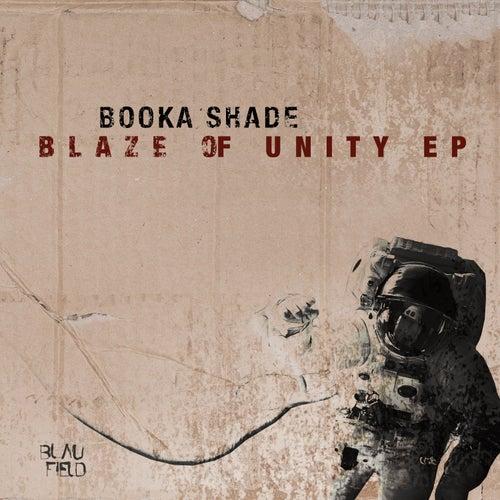 Blaze of Unity - EP de Booka Shade