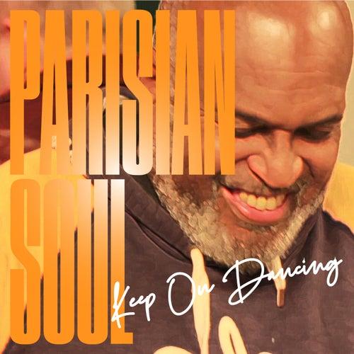 Keep on Dancing by Parisian Soul