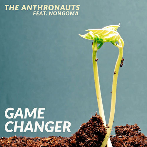 Game Changer by The Anthronauts