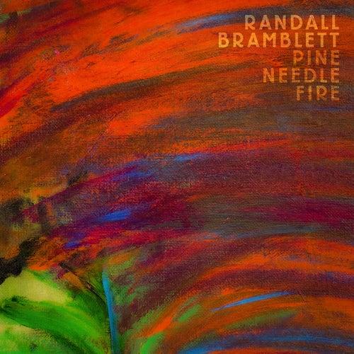 Pine Needle Fire by Randall Bramblett