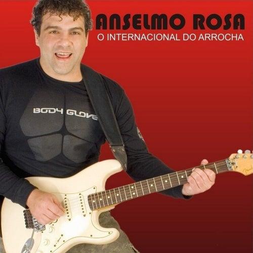 O Internacional do Arrocha de Anselmo Rosa