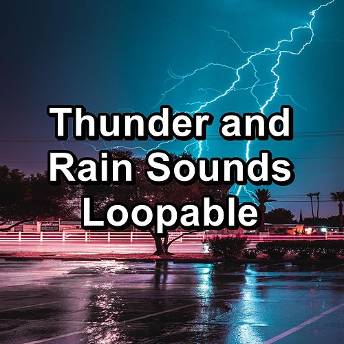 Thunder and Rain Sounds Loopable by Baby Sleep