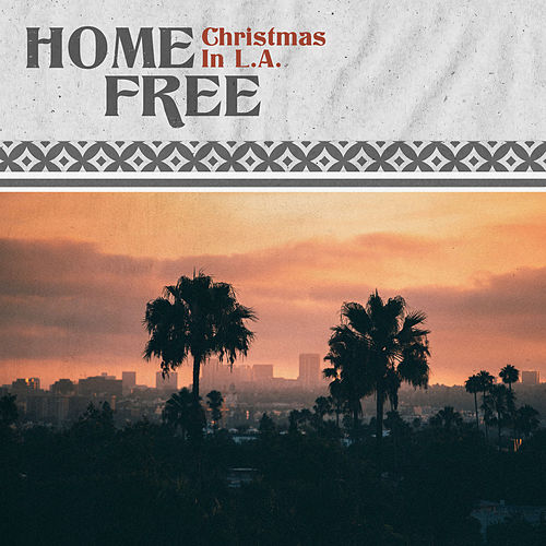 Christmas in L.A. von Home Free