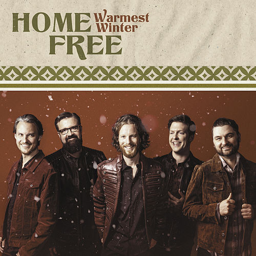 Warmest Winter by Home Free