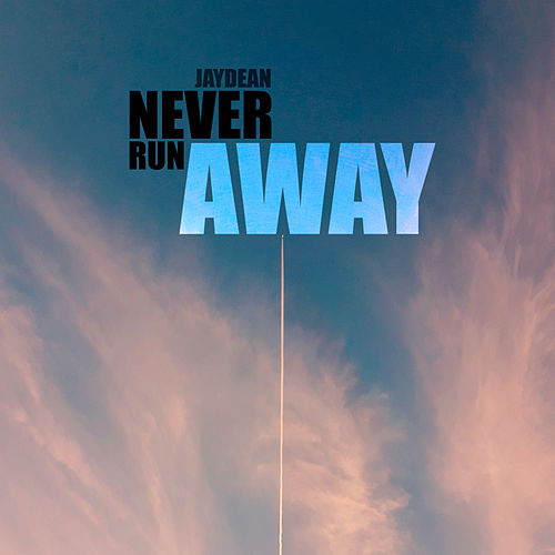 Never Run Away by Jay Dean