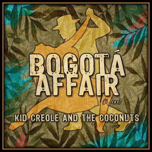 Bogota Affair (I Fear) de Kid Creole & the Coconuts