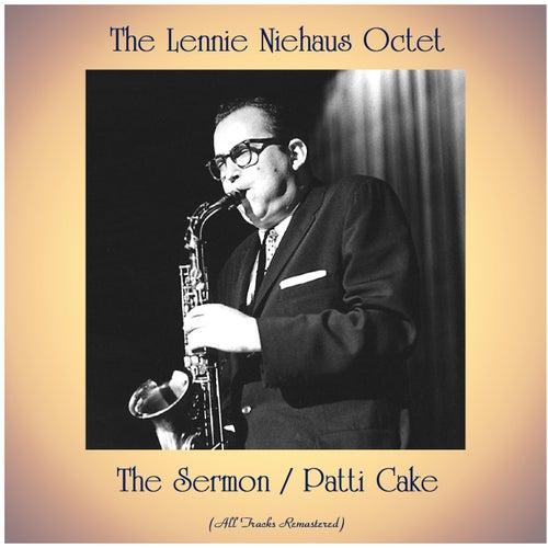 The Sermon / Patti Cake (All Tracks Remastered) by Lennie Niehaus