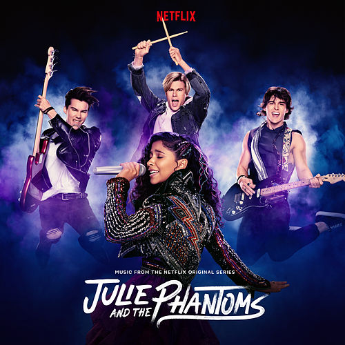 Julie and the Phantoms: Season 1 (From the Netflix Original Series) de Julie and the Phantoms Cast