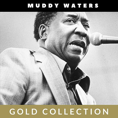 Muddy Waters - Gold Collection von Muddy Waters