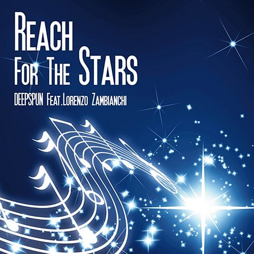 Reach for the Stars (feat. Lorenzo Zambianchi) by Deep Sun