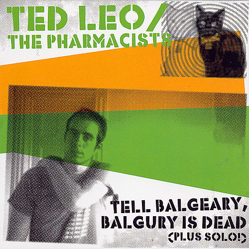 Tell Balgeary, Balgury is Dead by Ted Leo