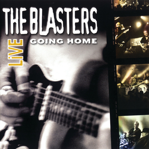 The Blasters Live: Going Home by The Blasters
