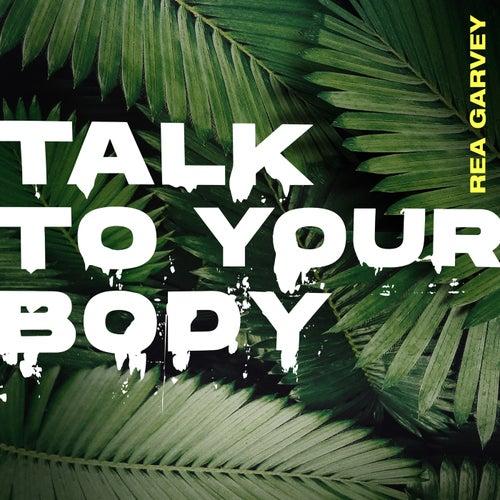 Talk To Your Body by Rea Garvey