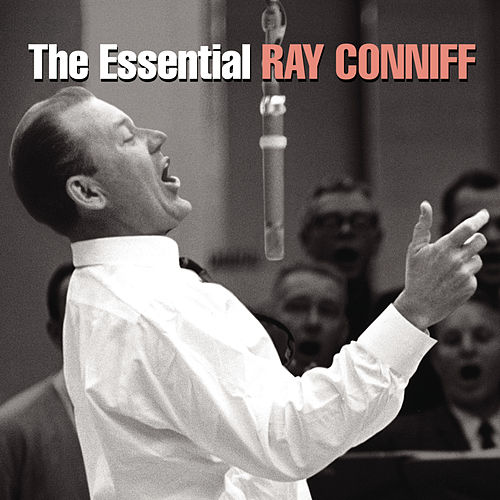 The Essential Ray Conniff de Ray Conniff