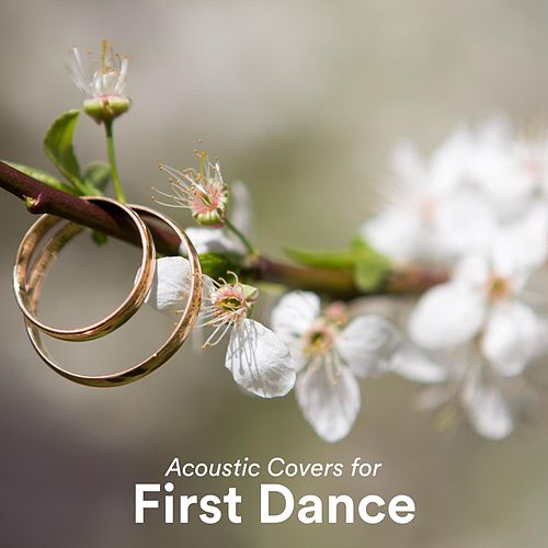 Acoustic Covers for First Dance by Various Artists
