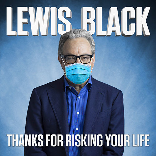 Thanks for Risking Your Life by Lewis Black