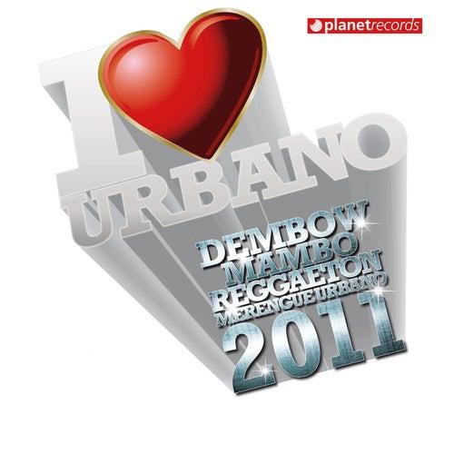I Love Urbano 2011 (Dembow - Mambo - Reggaeton - Merengue Urbano) de Various Artists