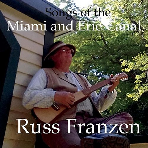 Songs of the Miami and Erie Canal by Russ Franzen
