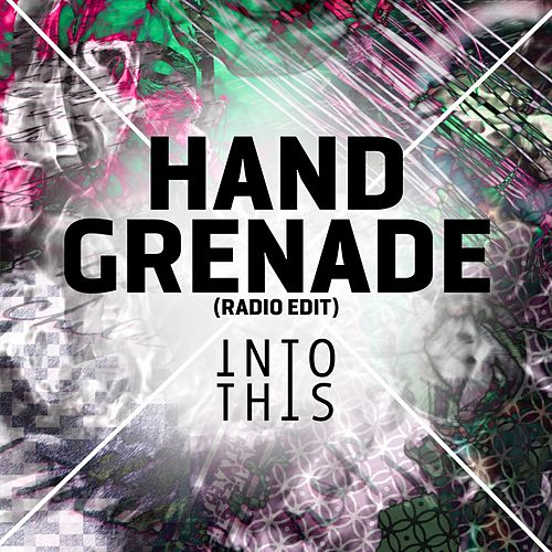 Hand Grenade (Radio Edit) von Into This