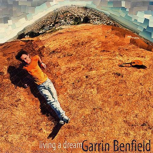 Living A Dream de Garrin Benfield