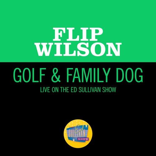 Golf & Family Dog (Live On The Ed Sullivan Show, June 22, 1969) by Flip Wilson