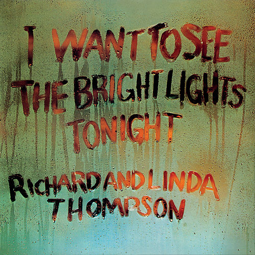 I Want To See The Bright Lights von Richard Thompson