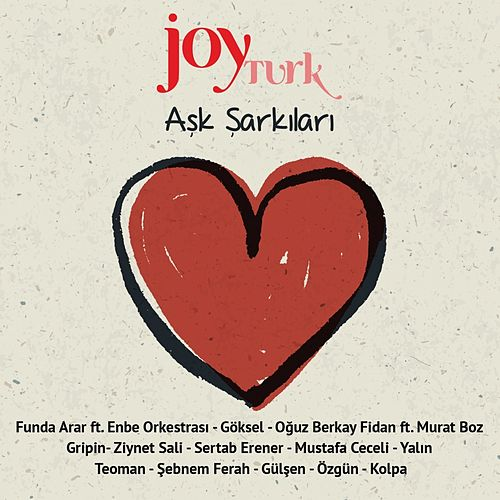 Joy Türk Aşk Şarkıları by Funda Arar, Göksel, Oğuz Berkay Fidan, gripin, Ziynet Sali, Sertab Erener, Mustafa Ceceli, Yalın, Teoman, Gülşen, Özgün