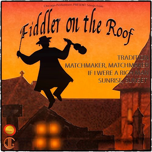 Fiddler on The Roof (Songs from the Musical) by The Chicago Performers