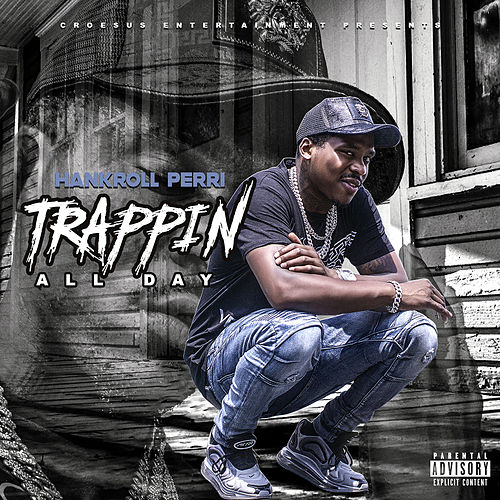 Trappin All Day by Hankroll Perri