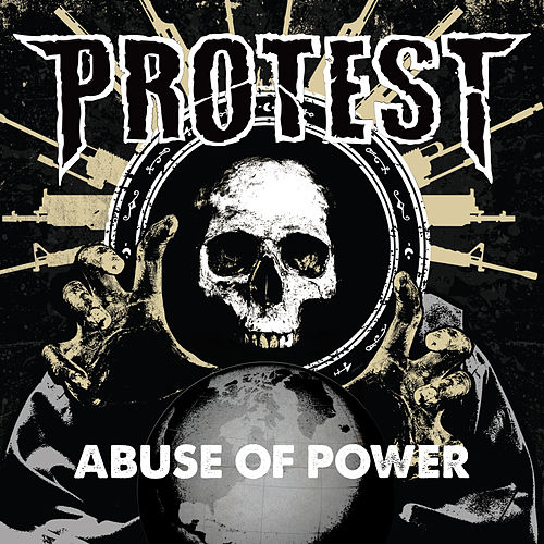 Abuse Of Power by protest