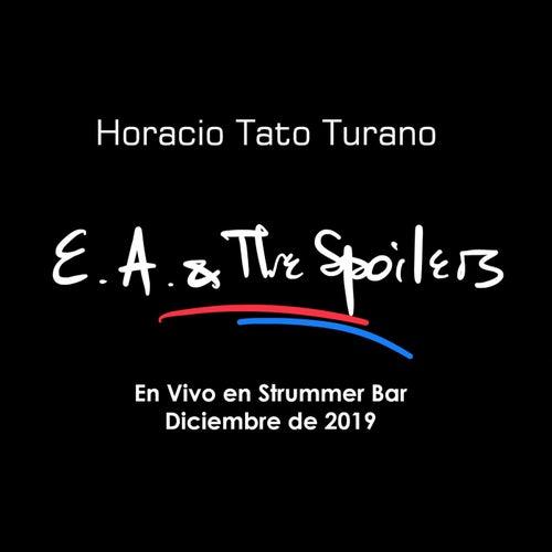 E.A. & The Spoilers (En Vivo en Strummer Bar Diciembre de 2019) von Horacio Tato Turano
