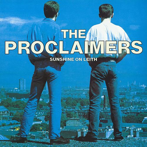 Sunshine on Leith (2011 Remaster) by The Proclaimers