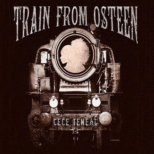 Train From Osteen by CeCe Teneal