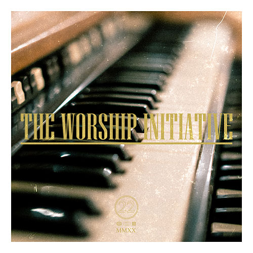 The Worship Initiative, Vol. 22 (Accompaniments) by The Worship Initiative