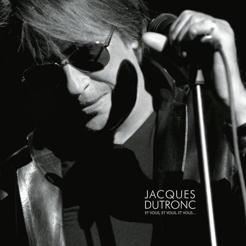 Et Vous, Et Vous, Et Vous by Jacques Dutronc